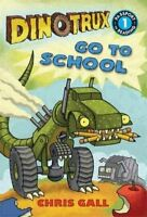 Dinotrux Go to School (Passport to Reading Level 1) by Gall, Chris