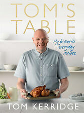 Tom's Table: My Favourite Everyday Recipes by Tom Kerridge (Hardback, 2015)