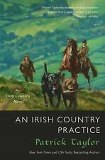 Irish Country Bks.: An Irish Country Practice : An Irish Country Novel 12 by Pat