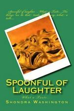 Spoonful of Life: Spoonful of Laughter : What a Taste by Shondra Washington...