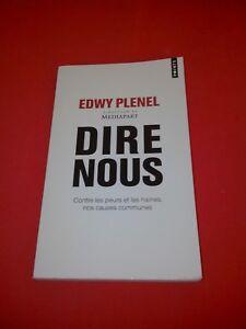 Edwy Plenel - Dire nous - Contre les peurs et les haines, nos causes communes