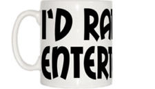 I'd Rather Be Entertaining Mug