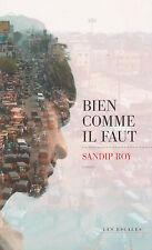 BIEN COMME IL FAUT Sandip Roy LIVRE roman
