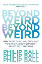 Beyond Weird   Philip Ball