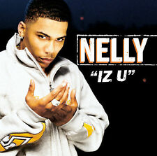 Iz U [Canada CD] [Single] by Nelly (CD, Dec-2003, Universal Distribution)