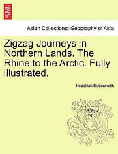 USED (LN) Zigzag Journeys in Northern Lands. The Rhine to the Arctic. Fully illu