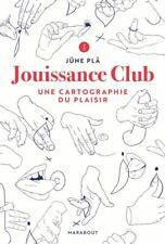 Jouissance Club Une cartographie du plaisir - June Pla - Neuf