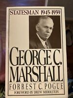 George C. Marshall : Statesman, 1945-1959 by Forrest C. Pogue (1987, Hardcover)
