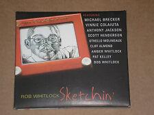ROB WHITLOCK (SCOTT HENDERSON, VINNIE COLAIUTA, CLIFF ALMOND) - SKETCHIN' - CD