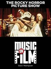 New The Rocky Horror Picture Show: Music on Film Series by Dave Thompson