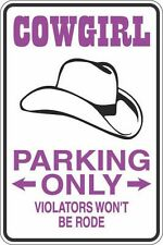 """Metal Sign Cowgirl Parking Only Won't Be Rode 8"""" x 12"""" Aluminum S271"""