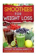Smoothies For Weight Loss: Discover The Amazing Benefits Of Drinking Smoothies F