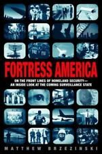 Fortress America : On the Frontlines of Homeland Security --An Inside Look at