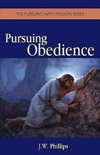 Pursuing Obedience by J. W. Phillips (2016, Paperback)