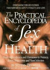 Practical Encyclopedia of Sex and Health : From Aphrodisiacs and Hormones to...