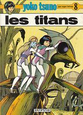 Yoko Tsuno 8. Les Titans. LELOUP 1978 - neuf