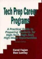 Tech Prep Career Programs: A Practical Guide to Preparing Students for High-Tech