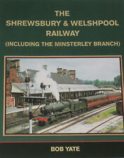 SHREWSBURY WELSHPOOL RAILWAY Steam Loco Rail Lines NEW History Minsterley Branch