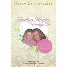 Finding Hayley Finding Me : My Life-Changing Journey to Actress Hayley Mills...