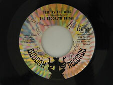 The Brooklyn Bridge 45 FREE AS THE WIND bw NOT A HAPPY MAN   VG++