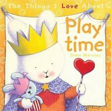 THE THINGS I LOVE ABOUT PLAY TIME BY TRACE MORONEY ~ NEW HARDCOVER BOOK