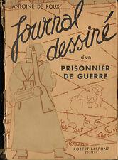 LIVRE JOURNAL DESSINE D'UN PRISONNIER DE GUERRE STALAG ANTOINE DE ROUX 1945