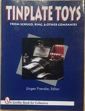 Tinplate Toys: From Schuco, Bing & Other Companies