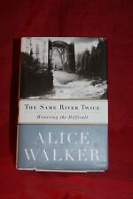 SIGNED THE SAME RIVER TWICE-alice walker HC/DJ 1st ed autobiography,memoir