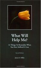 How Can I Help? / What Will Help Me? 12 things to do when someone you know suffe
