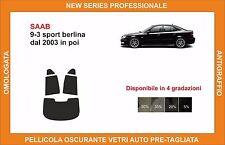 pellicola oscurante vetri pre tagliata Saab 9-3 sport berlina dal 2003 kit post