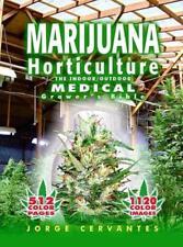 Marijuana Horticulture: The Indoor/Outdoor Medical Grower's Bible (Paperback or
