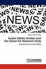 Sudan Media Outlets and the Quest for National Unity: A perspective from two rea