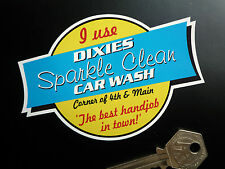 DIXIES Car Wash STICKER Best Handjob In Town RUDE Americana Hot Rod Decal Custom