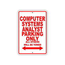Computer Systems Analyst Parking Only Towed Gift Garage Metal Aluminum Sign