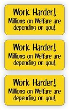 3 Work Harder Hard Hat Stickers  Decals  Funny Labels Millions on Welfare USA!