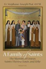 A Family of Saints: The Martins of Lisieux--Saints Thérèse, Louis, and Zélie
