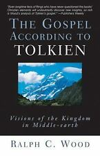 The Gospel According to Tolkien: Visions of the Kingdom in Middle-earth