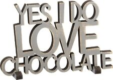 "NEW!~Grey Wood Word Art Sign~""YES I DO LOVE CHOCOLATE""~Plaque/Stand~Home Decor"