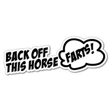BACK OFF THIS HORSE FARTS Sticker Decal 4x4 4WD Funny Ute #5737J