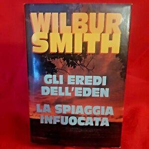 WILBUR SMITH, Gli eredi dell'eden - La spiaggia infuocata, Edizioni CDE