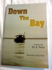 2005 Down the Bay: Based on a True Story Maine by D.S. Terry Softcover Book
