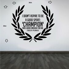 Fred Perry Quote Designer Wall Art Sticker/Decal