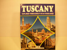 TUSCANY Explored Throughout In 56 Itineraries