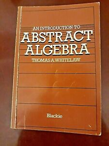 An Introduction to Abstract Algebra by Thomas A. Whitelaw