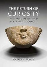 The Return of Curiosity: What Museums are Good for in the Twenty-First...