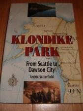 KLONDIKE PARK FROM SEATTLE TO DAWSON CITY ALASKA BOOK