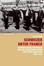 Schweizer unter Franco von Ralph Hug (2013, Taschenbuch)