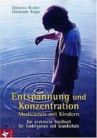 Entspannung und Konzentration: Meditieren mit Kindern. D...   Buch   Zustand gut