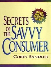 Secrets of the Savvy Consumer  Save Big Money on Everything You Buy    Must Own!