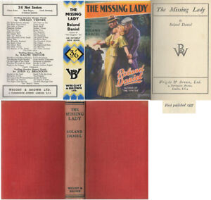 Roland Daniel  THE MISSING LADY  1st w/fdj  1937 Wright & Brown mystery thriller